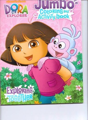 9781621910459 Dora The Explorer Jumbo Coloring Activity Book Exploring Together Abebooks 1621910458
