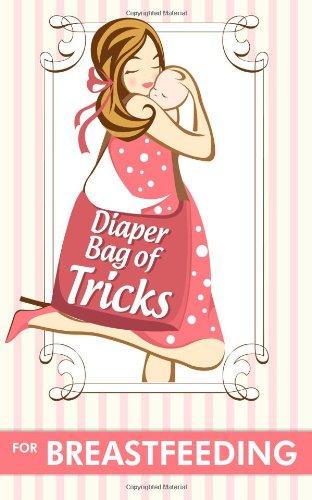 9781621990079: Diaper Bag of Tricks for Breastfeeding: 50 Ways to Multitask While Nursing