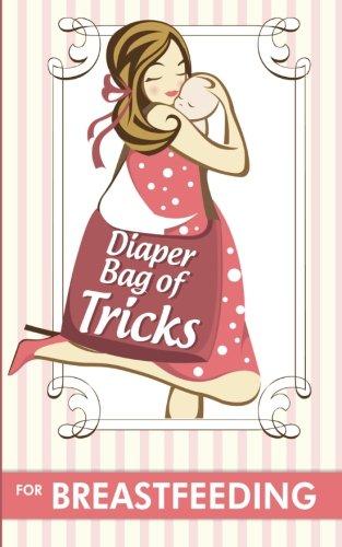 9781621990161: Diaper Bag of Tricks for Breastfeeding