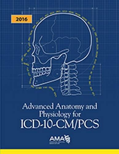 9781622022182: Advanced Anatomy and Physiology for ICD-10-CM/PCs 2016