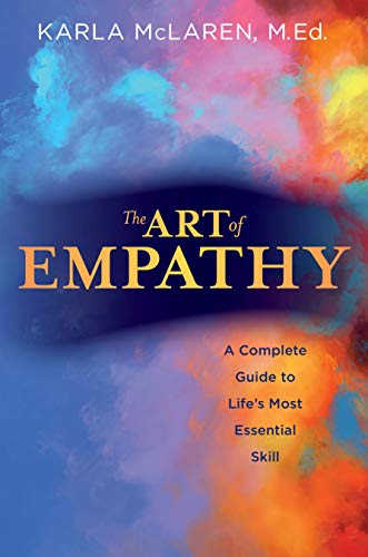 9781622030613: The Art of Empathy: A Complete Guide to Life's Most Essential Skill