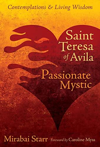 9781622030705: Saint Teresa of Avila: Passionate Mystic (Contemplations & Living Wisdom)
