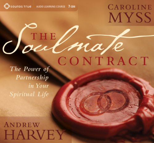 The Soulmate Contract: The Power of Partnership in Your Spiritual Life (1622030850) by Myss, Caroline; Harvey, Andrew