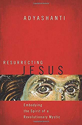 9781622030941: Resurrecting Jesus: Embodying the Spirit of a Revolutionary Mystic