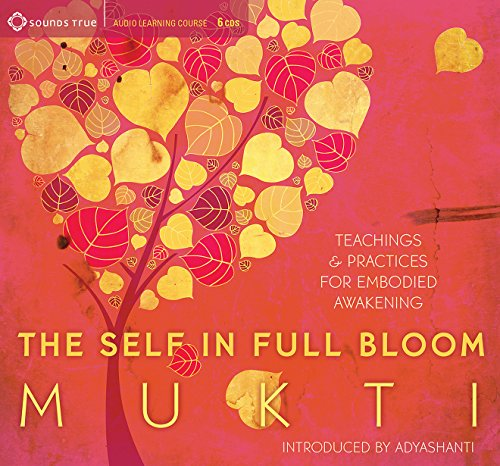 9781622031795: The Self in Full Bloom: Teachings and Practices for Embodied Awakening