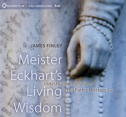 9781622031900: Meister Eckhart's Living Wisdom: Indestructible Joy and the Path of Letting Go