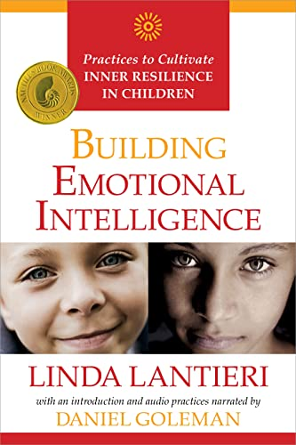 Building Emotional Intelligence: Techniques to Cultivate Inner Strength in Children: Lantieri, ...