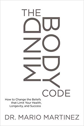 9781622031993: Mindbody Code: How to Change the Beliefs That Limit Your Health, Longevity, and Success