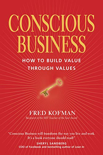 9781622032020: Conscious Business: How to Build Value through Values
