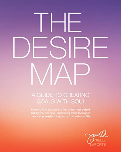 9781622032518: The Desire Map: A Guide to Creating Goals with Soul