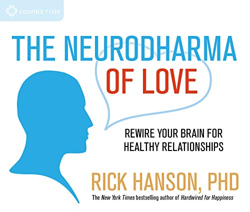 9781622033522: The Neurodharma of Love: Rewire Your Brain for Healthy Relationships