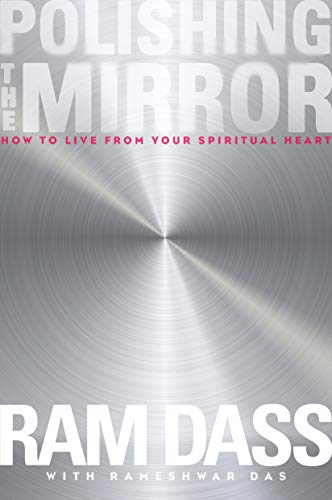 9781622033805: Polishing the Mirror: How to Live from Your Spiritual Heart