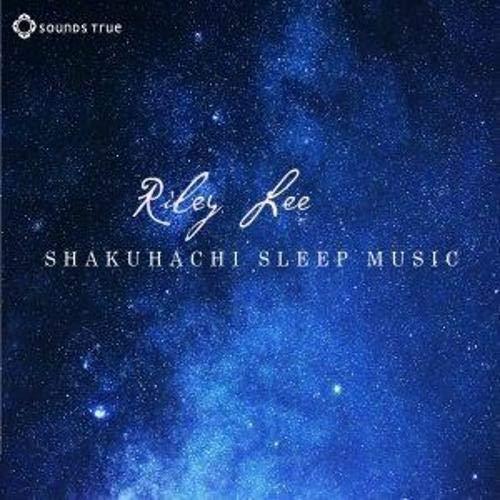 Shakuhachi Sleep Music: Lee, Riley
