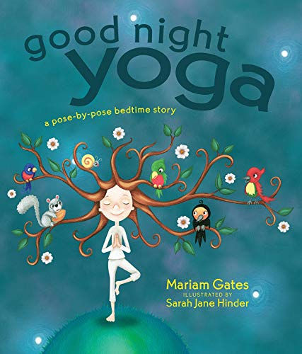 Good Night Yoga: A Pose-by-Pose Bedtime Story: Gates, Mariam