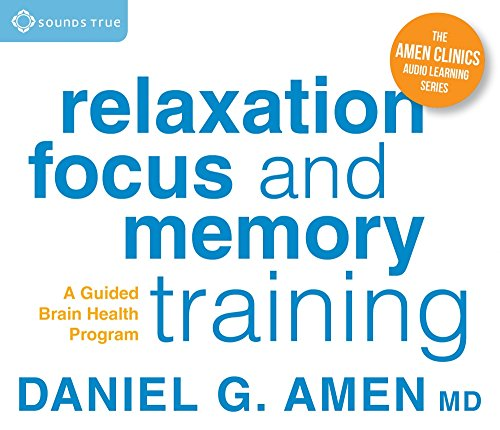9781622035021: Relaxation, Focus, and Memory Training: A Guided Brain Health Program (Amen Clinics Audio Learning Series)