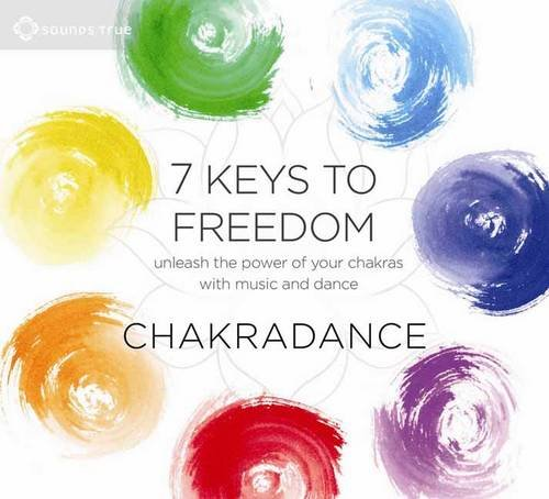 9781622035052: 7 Keys to Freedom: A Dance Journey to Balance and Revitalize Your Chakras