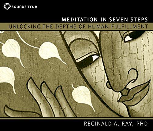 Meditation in Seven Steps: Unlocking the Depths of Human Fulfillment (Compact Disc): Reginald A. ...