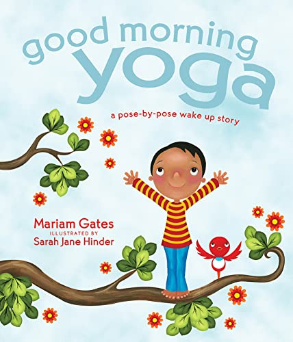 9781622036028: Good Morning Yoga: A Pose-by-Pose Wake Up Story