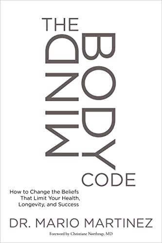9781622037612: Mindbody Code: How to Change the Beliefs That Limit Your Health, Longevity, and Success