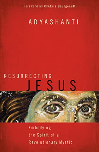 9781622037636: Resurrecting Jesus: Embodying the Spirit of a Revolutionary Mystic