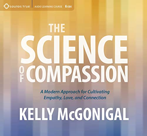9781622037797: Science of Compassion: A Modern Approach for Cultivating Empathy, Love, and Connection