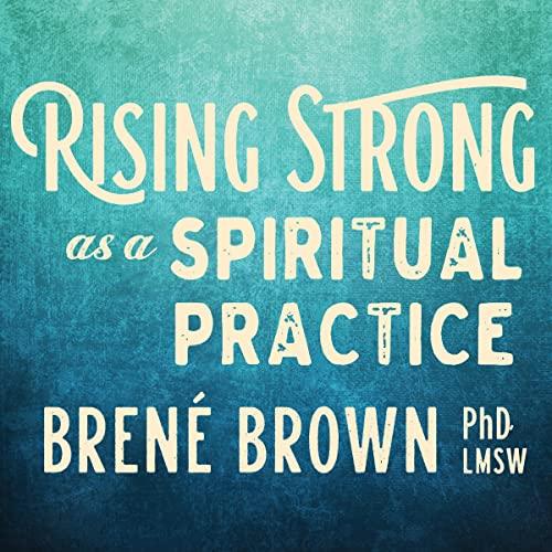 9781622037810: Rising Strong as a Spiritual Practice