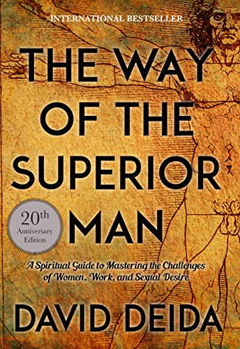 9781622038329: The Way of the Superior Man: A Spiritual Guide to Mastering the Challenges of Women, Work, and Sexual Desire (20th Anniversary Edition)