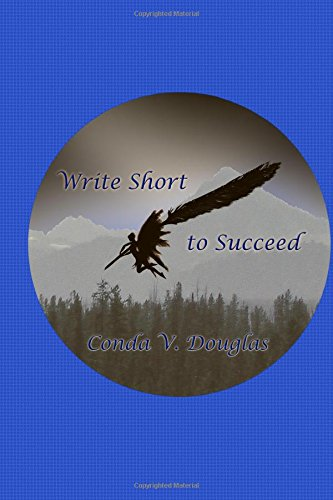9781622060511: Write Short to Succeed: Hows and Whys of Writing Short Stories and Articles