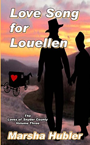 9781622083022: The Loves of Snyder County Volume 3 Love Song for Louellen