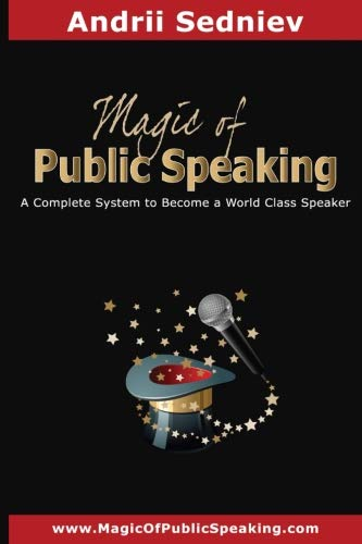 9781622094318: Magic of Public Speaking: A Complete System to Become a World Class Speaker