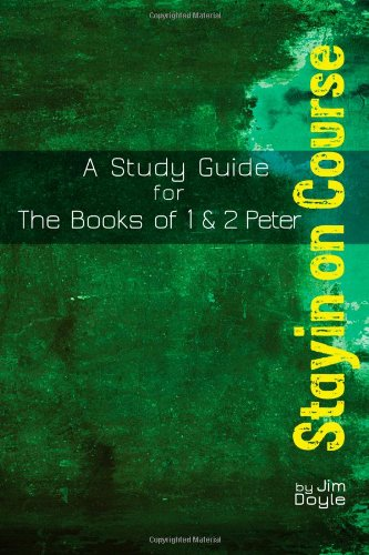 9781622095193: Stayin' On Course: A Study Guide for the Books of 1 & 2 Peter (Growing Small Groups Series) (Volume 3)