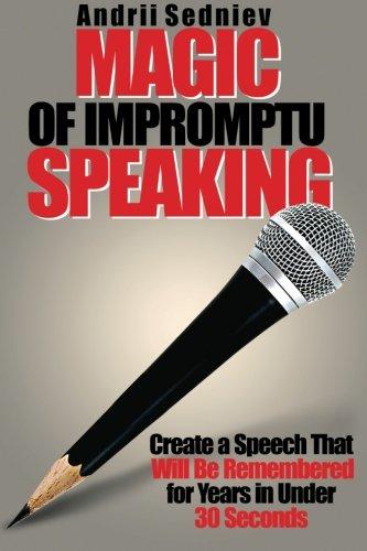 Magic of Impromptu Speaking: Create a Speech: Sedniev, Andrii