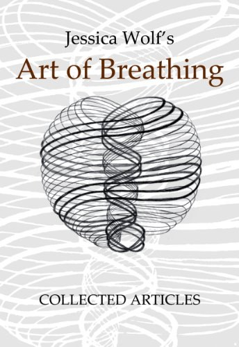 9781622097982: Jessica Wolf's Art of Breathing: Collected Articles