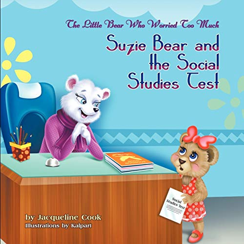 9781622120277: The Little Bear Who Worried Too Much: Suzie Bear and the Social Studies Test