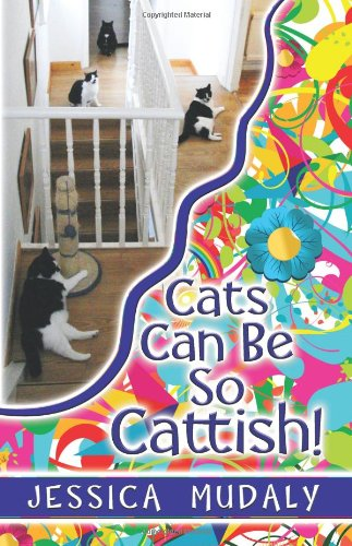Cats Can Be So Cattish!: Jessica Mudaly