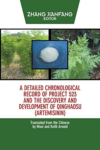 9781622121649: A Detailed Chronological Record of Project 523 and the Discovery and Development of Qinghaosu (Artemisinin)