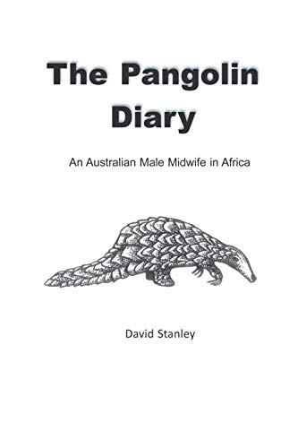 9781622121687: The Pangolin Diary: An Australian Male Midwife in Africa (Abkhazian Edition)