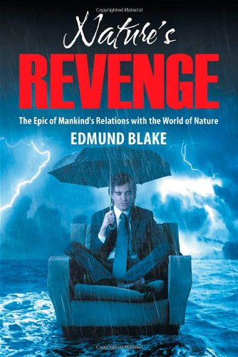 9781622122660: Nature's Revenge: The Epic of Mankind's Relations with the World of Nature