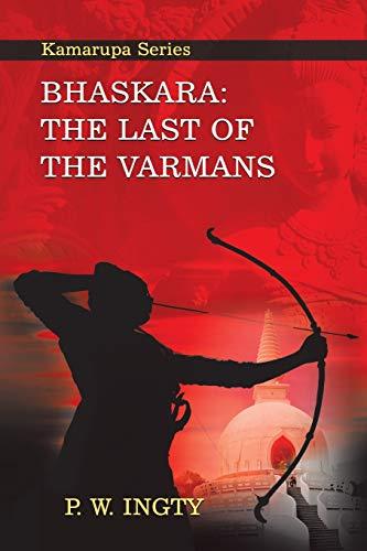 Bhaskara: The Last of the Varmans: Kamarupa: P. W. Ingty
