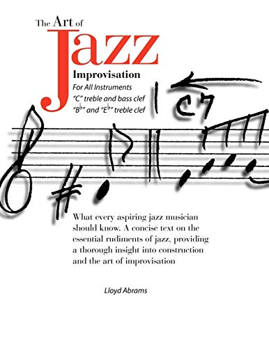 The Art of Jazz Improvisation: For All Instruments: Lloyd Abrams