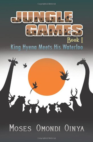 9781622127160: Jungle Games, Book 1: King Hyena Meets His Waterloo