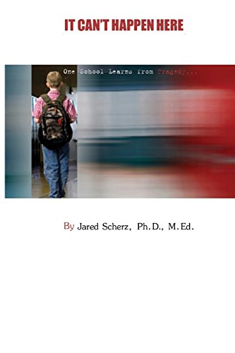 It Can't Happen Here: One School Learns: Scherz, Jared
