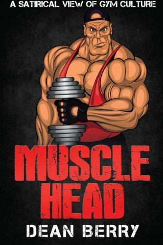 Musclehead: Dean Berry