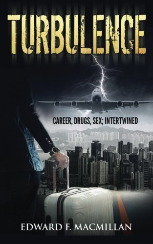 9781622174218: Turbulence: Career, Drugs, Sex; Intertwined