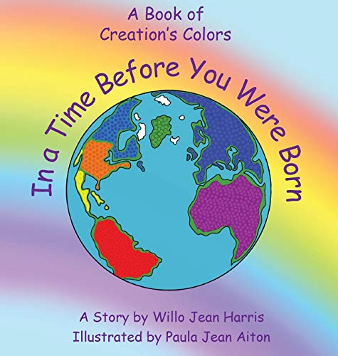 9781622174874: In A Time Before You Were Born: A Book of Creation's Colors