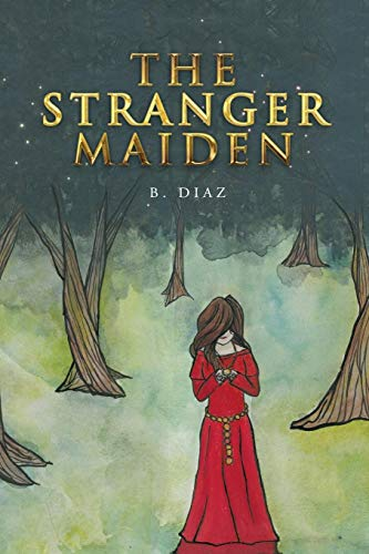 The Stranger Maiden - B Diaz (author)