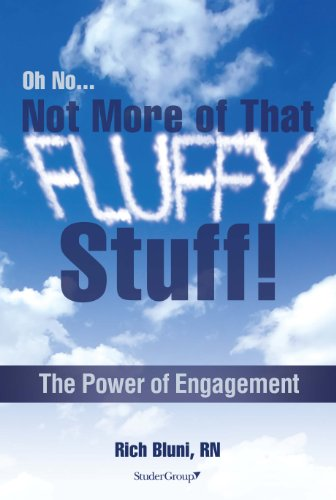 9781622180028: Oh No...Not More of That Fluffy Stuff! The Power of Engagement