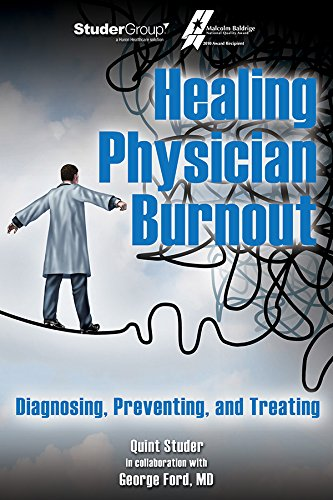 9781622180202: Healing Physician Burnout: Diagnosing, Preventing, and Treating