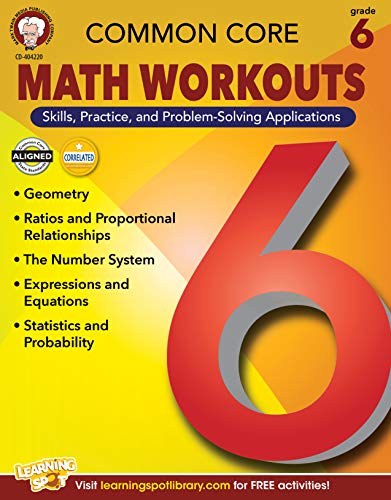 "Common Core Math Workouts, Grade 6 9781622234691 Each page in Common Core Math Workouts for grade 6 contains two ""workouts ; one for skills practice and one for applying those skills to"