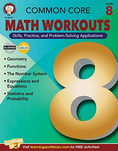 "Common Core Math Workouts, Grade 8 (Paperback) 9781622234714 Each page in Common Core Math Workouts for grade 8 contains two ""workouts""; one for skills practice and one for applying those skills to"